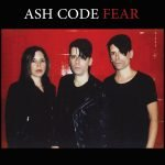 "Ash Code new video and EP ""Fear"""